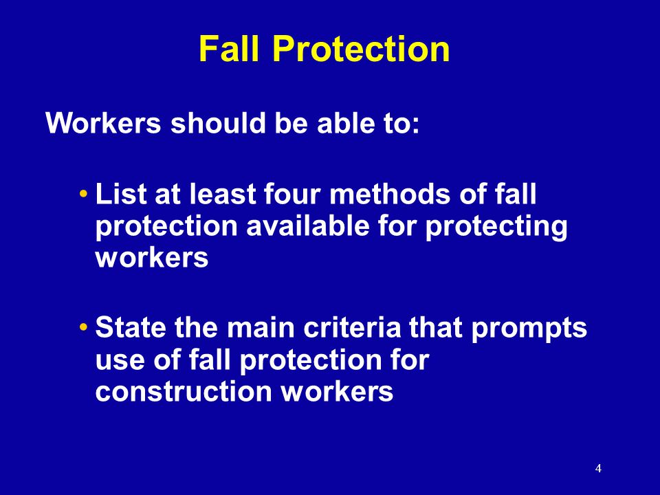 Fall Protection Workers should be able to: