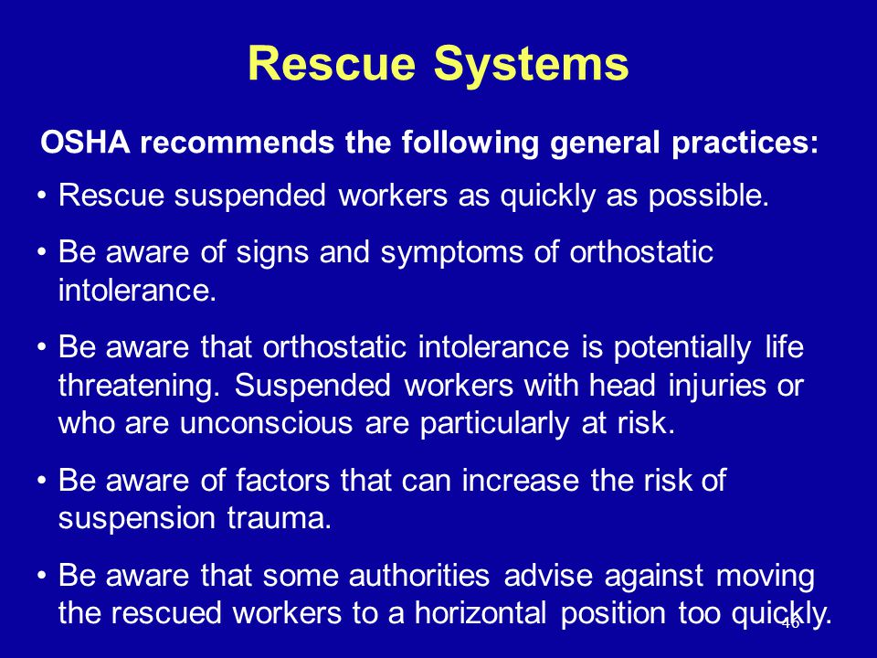 Rescue Systems OSHA recommends the following general practices: