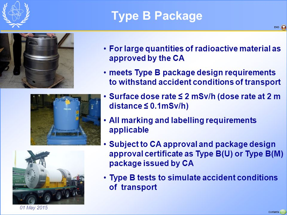 Type B Package For large quantities of radioactive material as approved by the CA.
