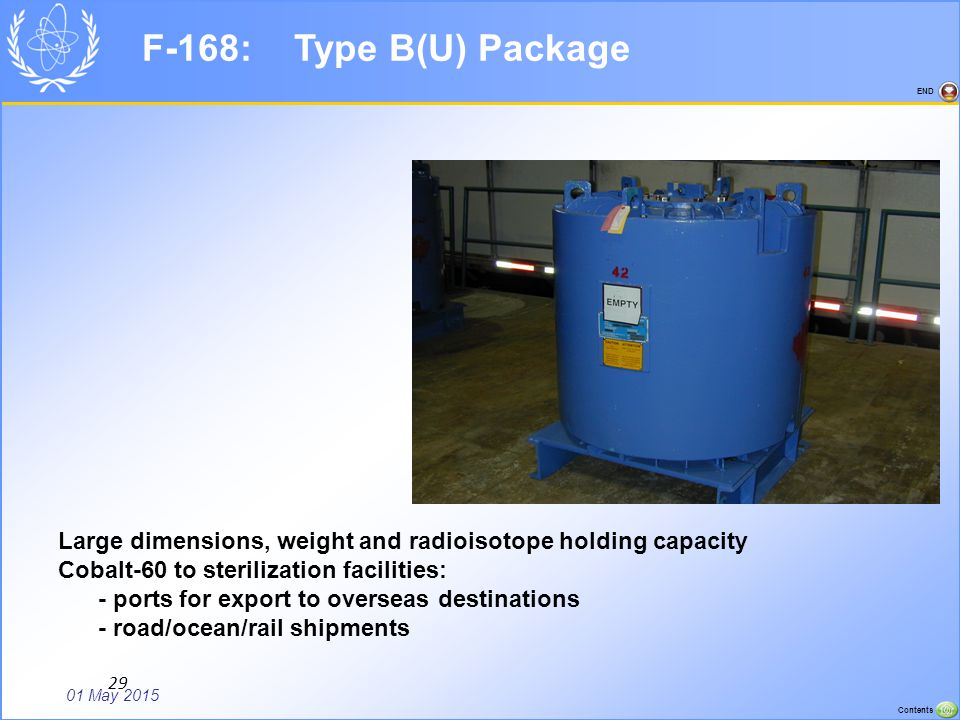 F-168: Type B(U) Package Large dimensions, weight and radioisotope holding capacity. Cobalt-60 to sterilization facilities: