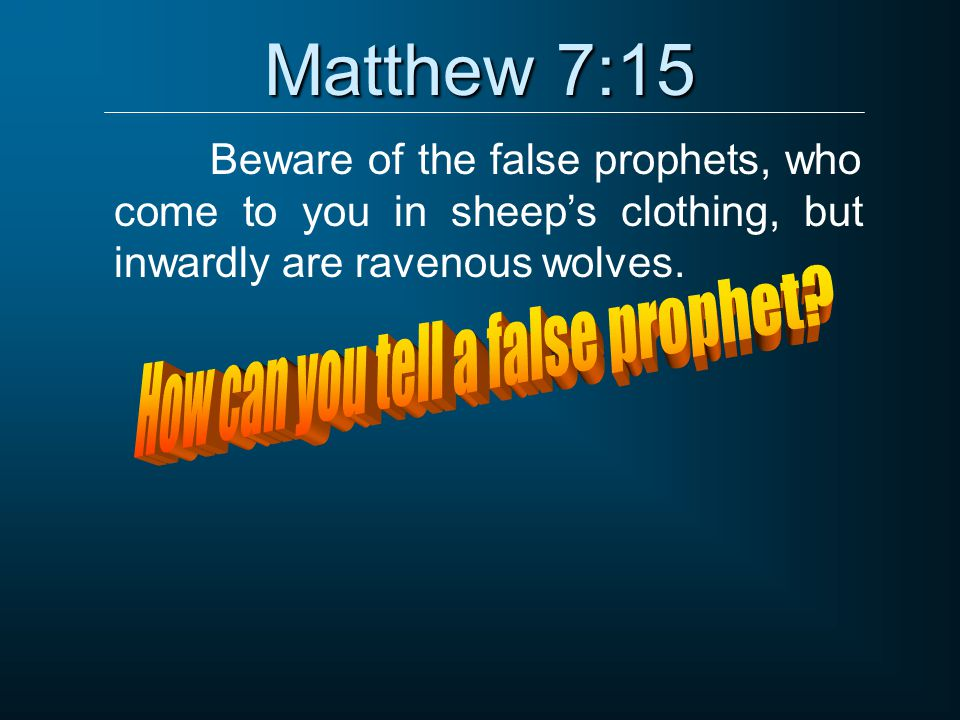 How can you tell a false prophet
