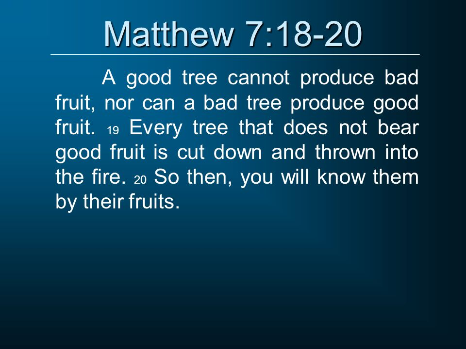 Matthew 7:18-20