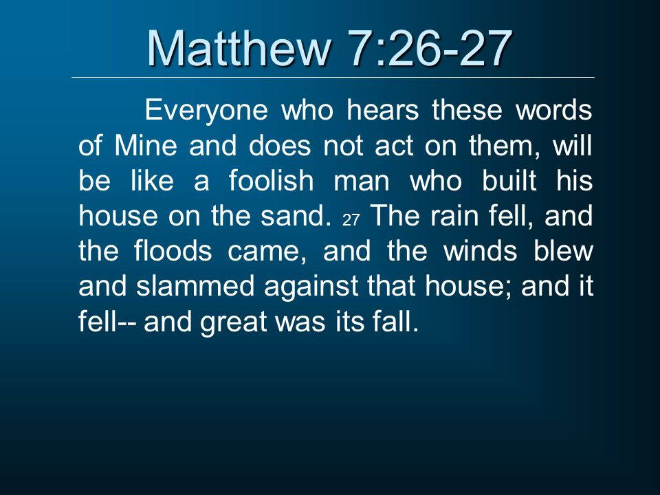 Matthew 7:26-27