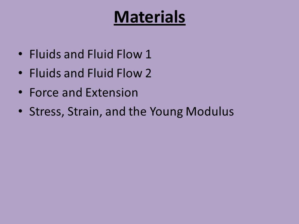 Materials Fluids and Fluid Flow 1 Fluids and Fluid Flow 2