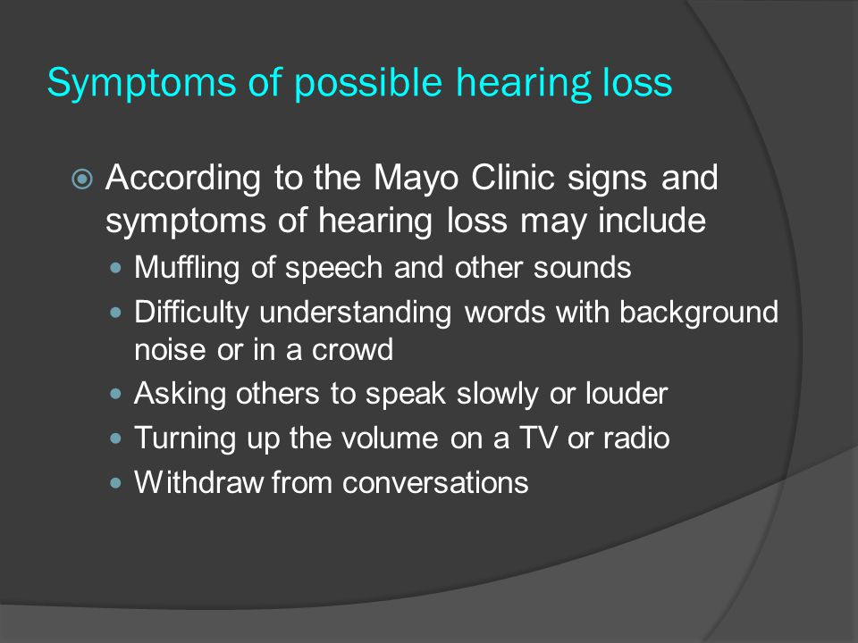 Symptoms of possible hearing loss