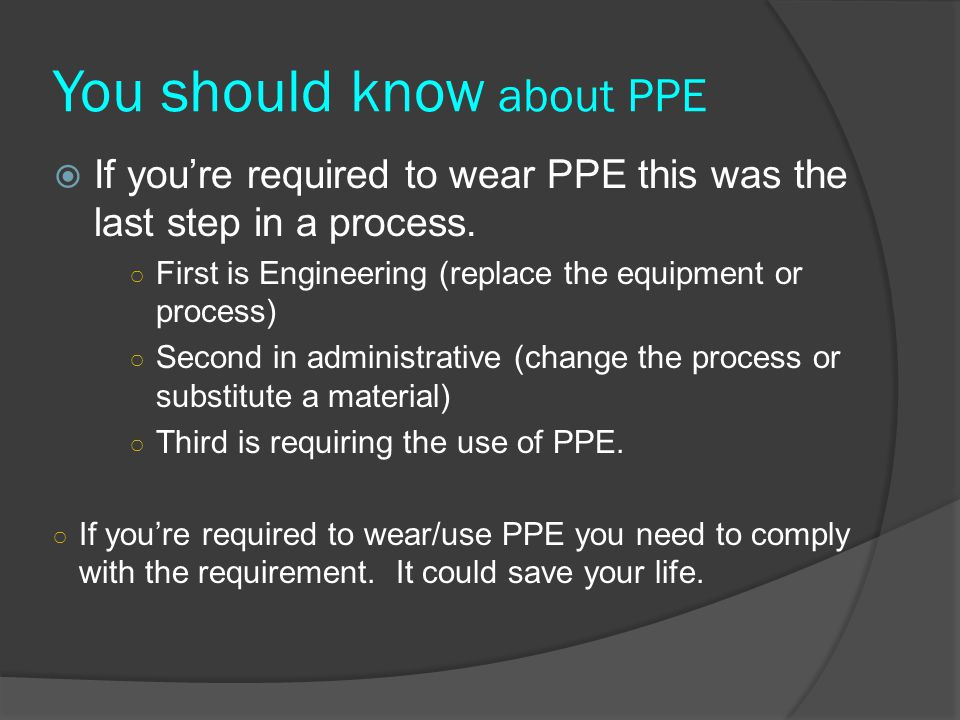 You should know about PPE