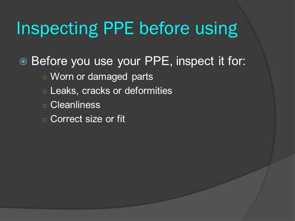 Inspecting PPE before using