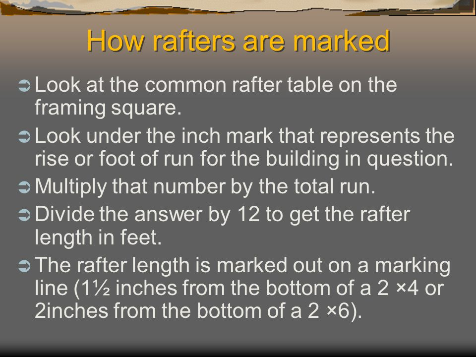 How rafters are marked Look at the common rafter table on the framing square.