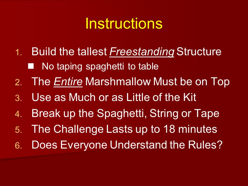 Instructions Build the tallest Freestanding Structure