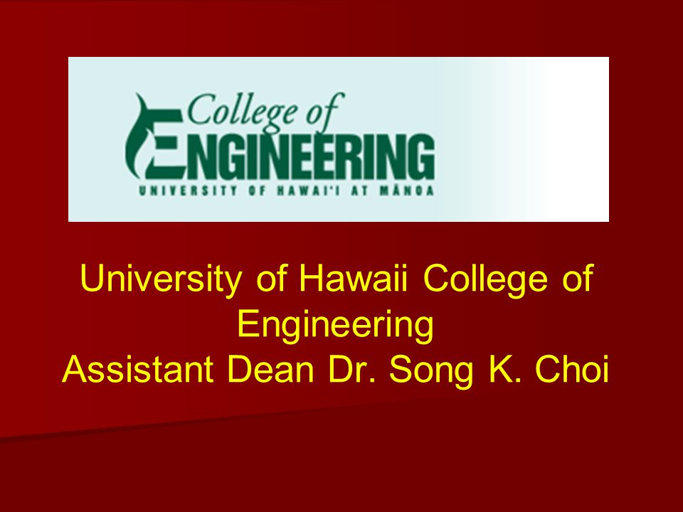 University of Hawaii College of Engineering Assistant Dean Dr. Song K