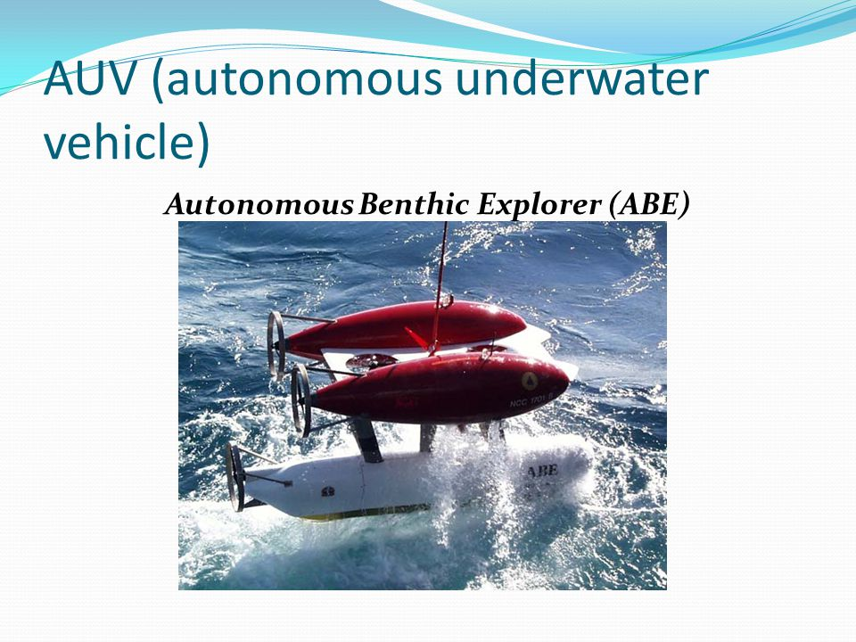 AUV (autonomous underwater vehicle)