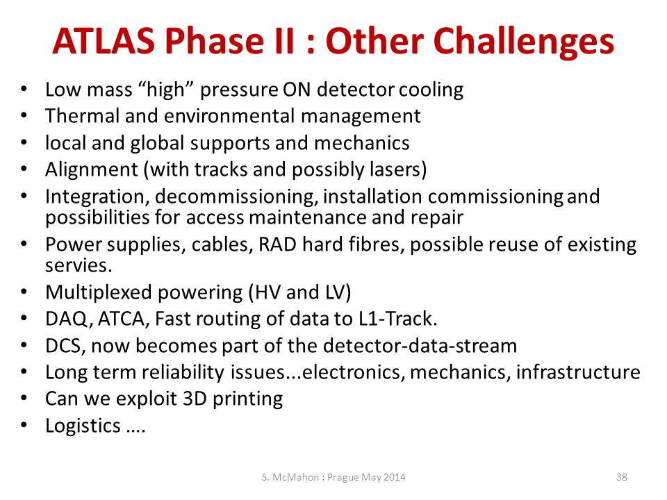 ATLAS Phase II : Other Challenges