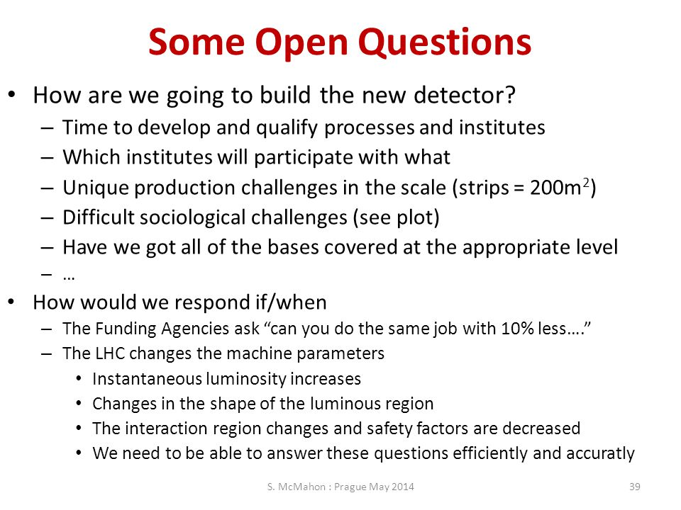 Some Open Questions How are we going to build the new detector