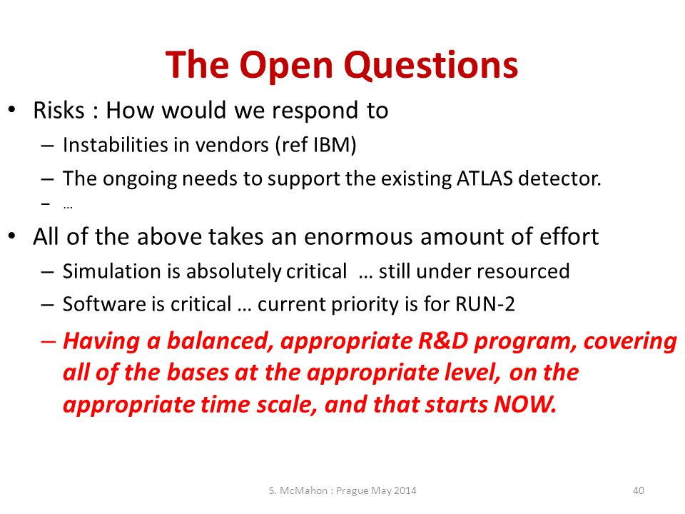 The Open Questions Risks : How would we respond to