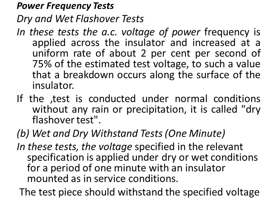 Dry and Wet Flashover Tests