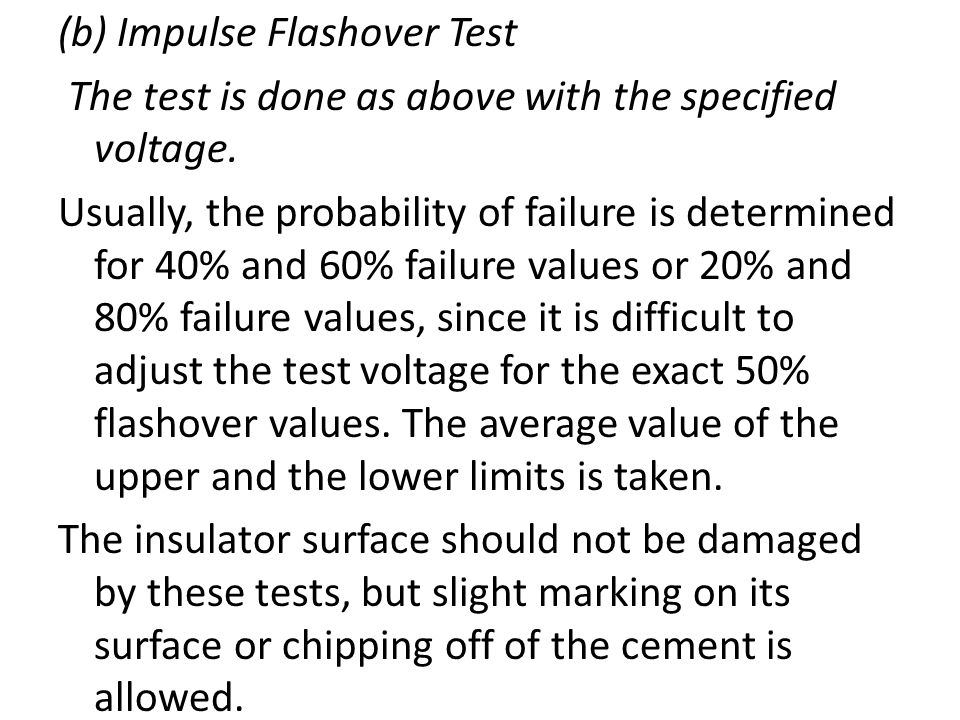 (b) Impulse Flashover Test The test is done as above with the specified voltage.