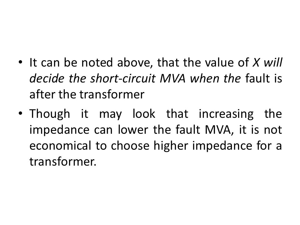 It can be noted above, that the value of X will decide the short-circuit MVA when the fault is after the transformer