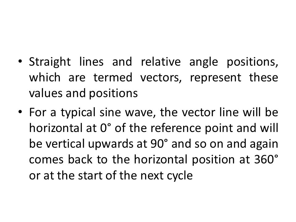 Straight lines and relative angle positions, which are termed vectors, represent these values and positions