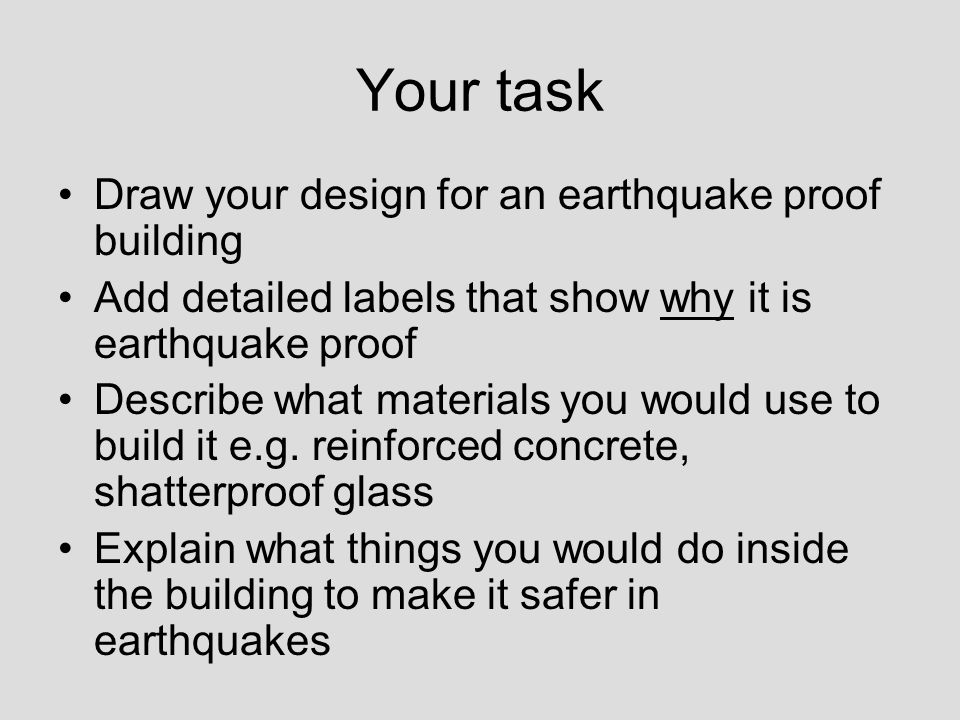 Your task Draw your design for an earthquake proof building