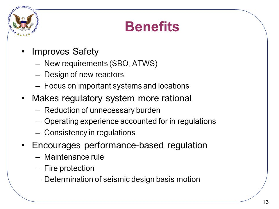 Benefits Improves Safety Makes regulatory system more rational