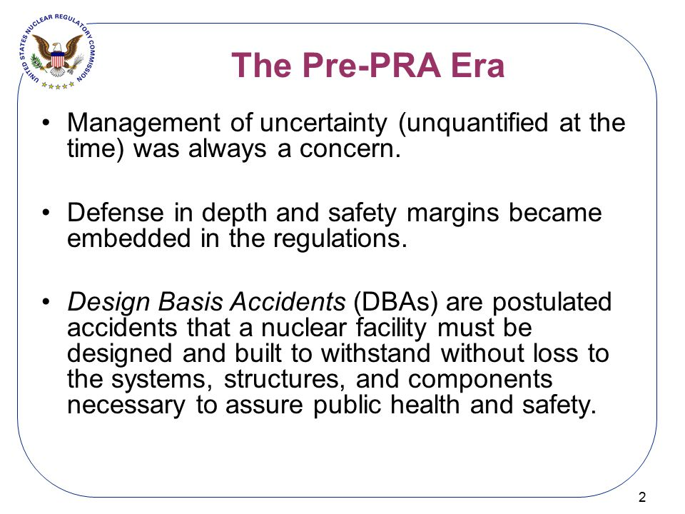The Pre-PRA Era Management of uncertainty (unquantified at the time) was always a concern.