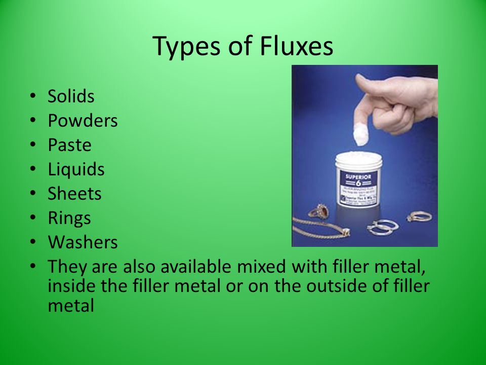 Types of Fluxes Solids Powders Paste Liquids Sheets Rings Washers