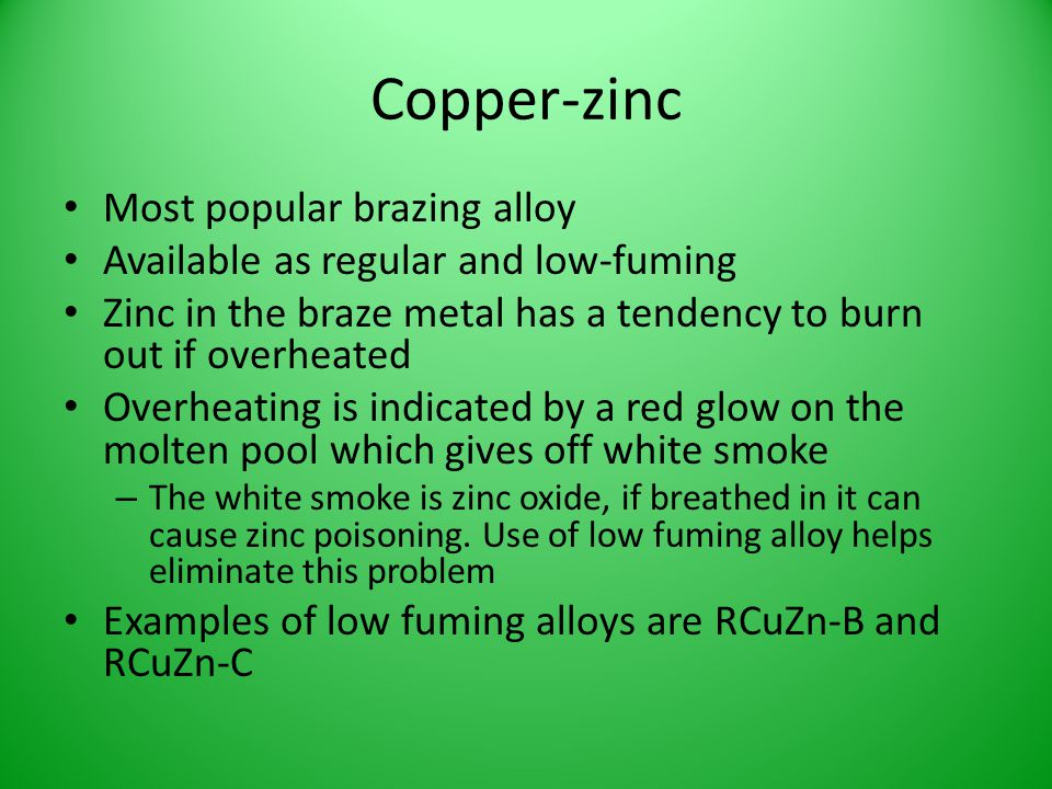 Copper-zinc Most popular brazing alloy