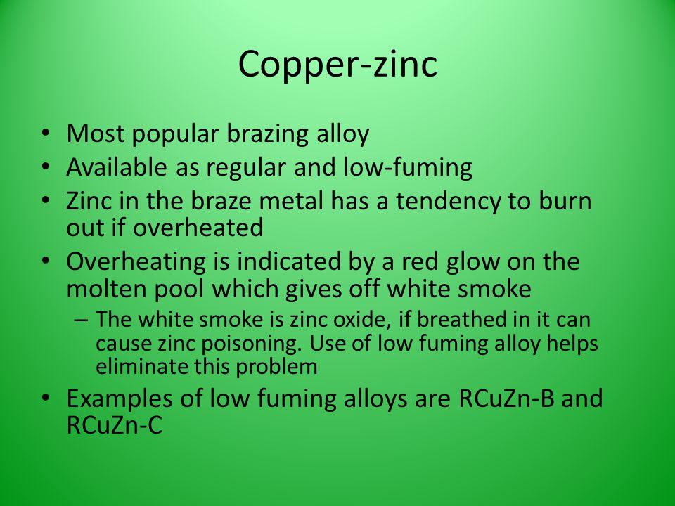 Copper-zinc Most popular brazing alloy