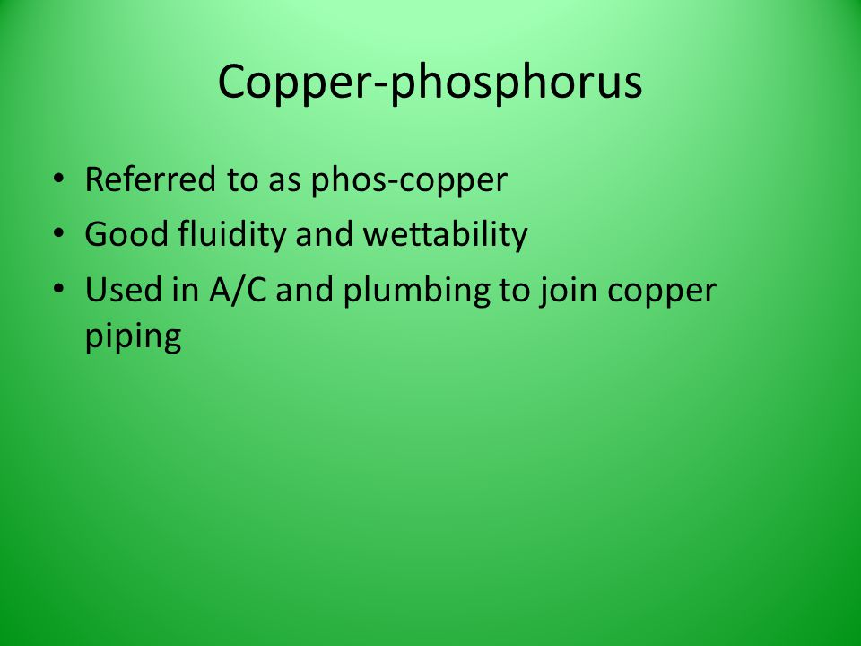 Copper-phosphorus Referred to as phos-copper