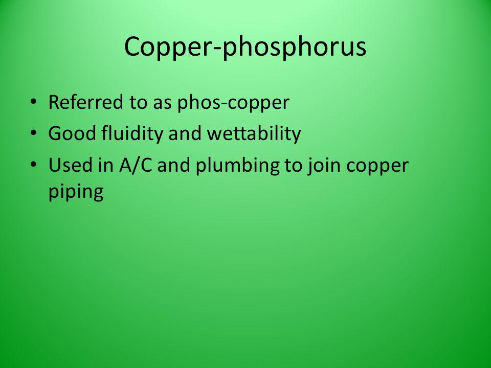 Copper-phosphorus Referred to as phos-copper