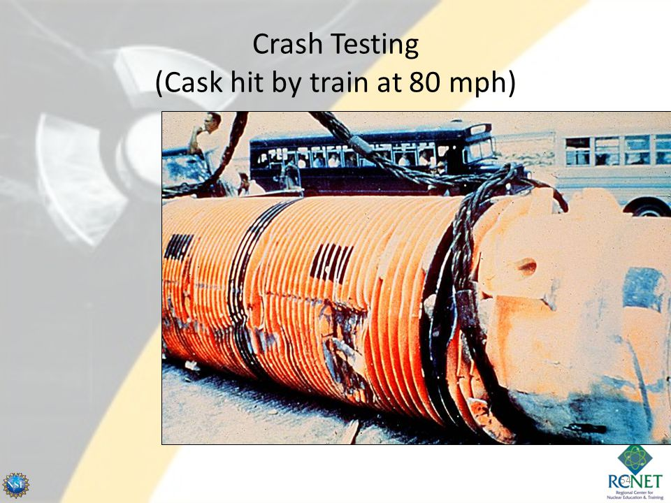 Crash Testing (Cask hit by train at 80 mph)
