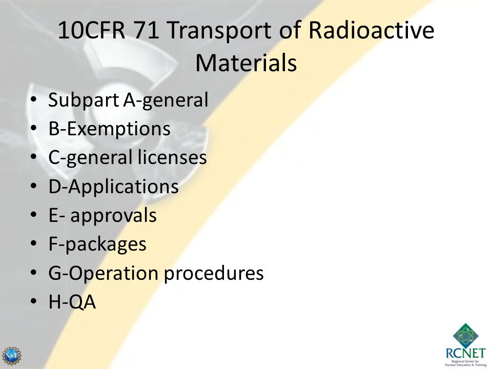 10CFR 71 Transport of Radioactive Materials