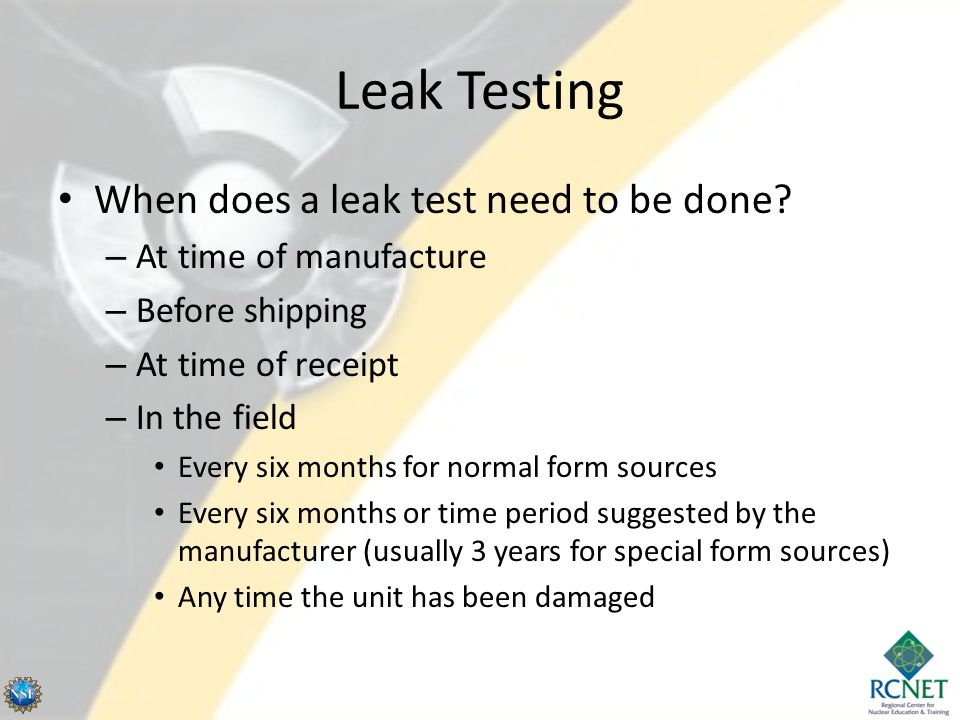 Leak Testing When does a leak test need to be done