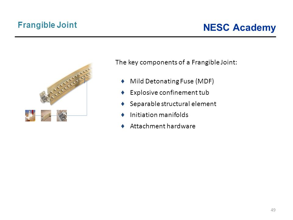Frangible Joint The key components of a Frangible Joint:
