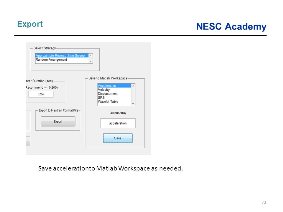 Export Save accelerationto Matlab Workspace as needed.
