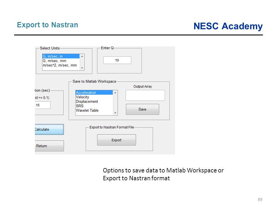 Export to Nastran Options to save data to Matlab Workspace or Export to Nastran format
