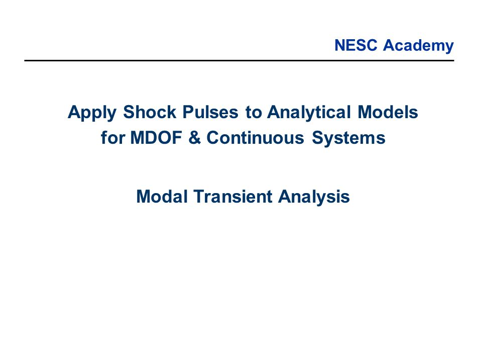 Apply Shock Pulses to Analytical Models for MDOF & Continuous Systems