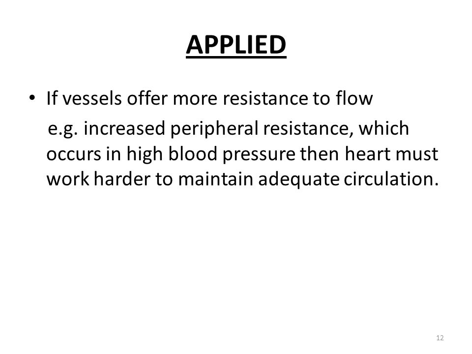 APPLIED If vessels offer more resistance to flow