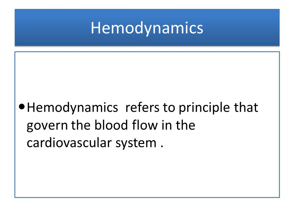 Hemodynamics Hemodynamics refers to principle that govern the blood flow in the cardiovascular system .