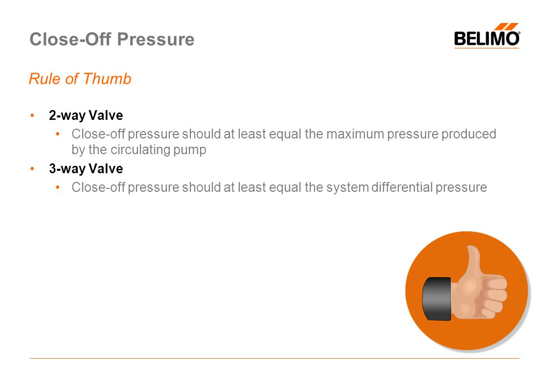 Close-Off Pressure Rule of Thumb 2-way Valve