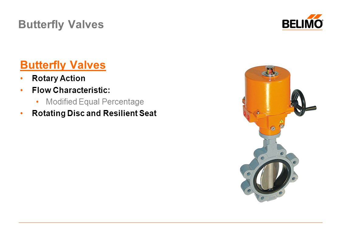 Butterfly Valves Butterfly Valves Rotary Action Flow Characteristic:
