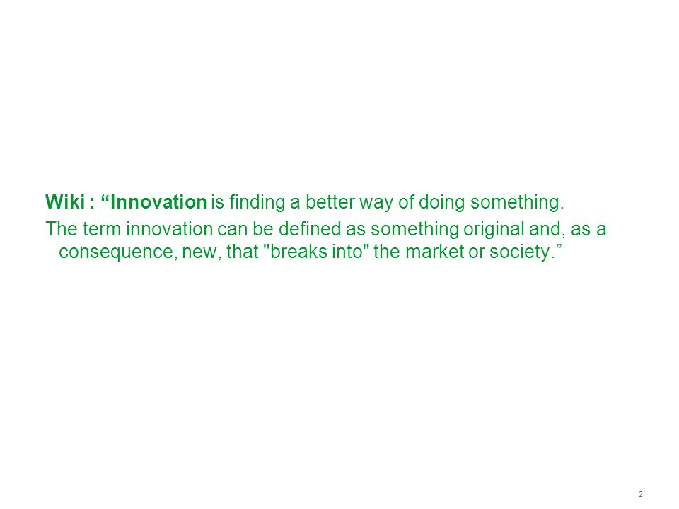 Wiki : Innovation is finding a better way of doing something