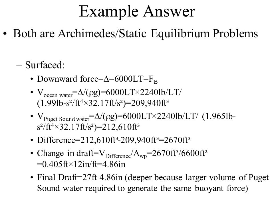 Example Answer Both are Archimedes/Static Equilibrium Problems
