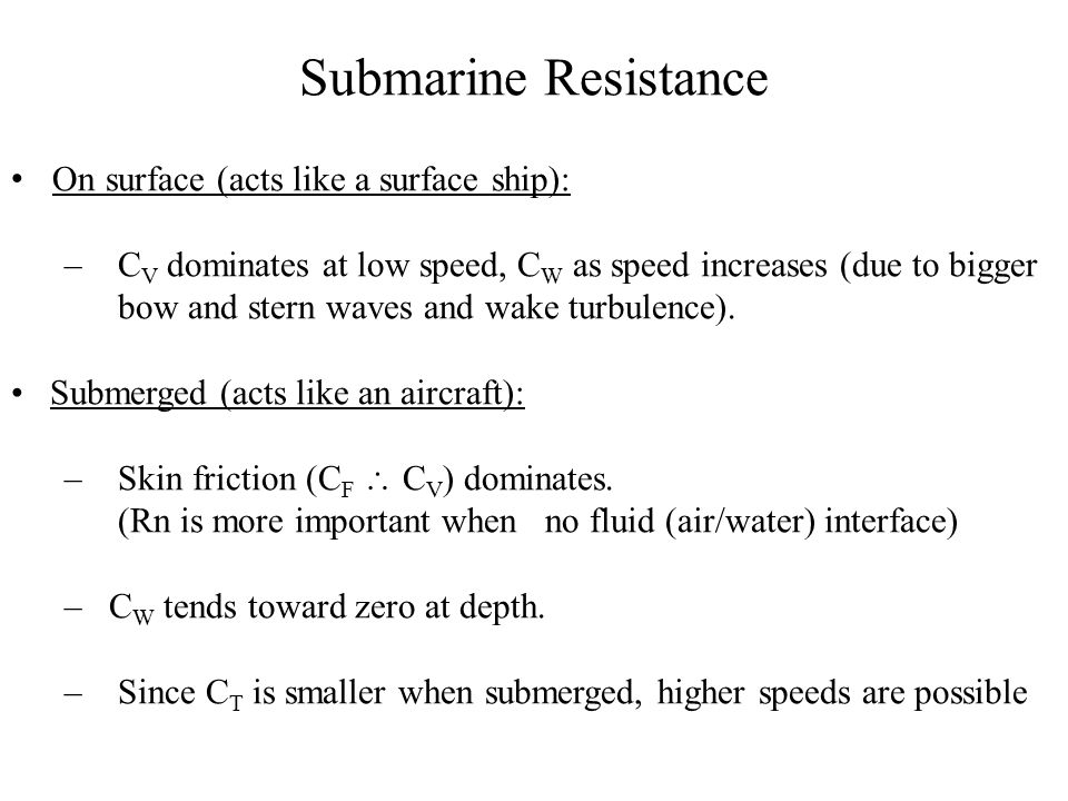 Submarine Resistance On surface (acts like a surface ship):