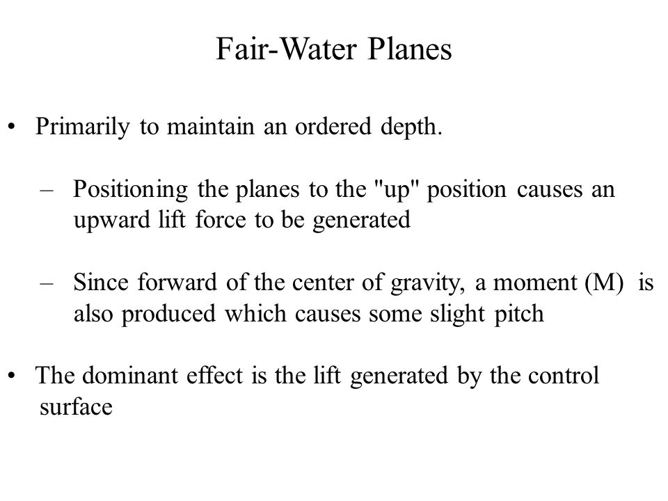 Fair-Water Planes Primarily to maintain an ordered depth.