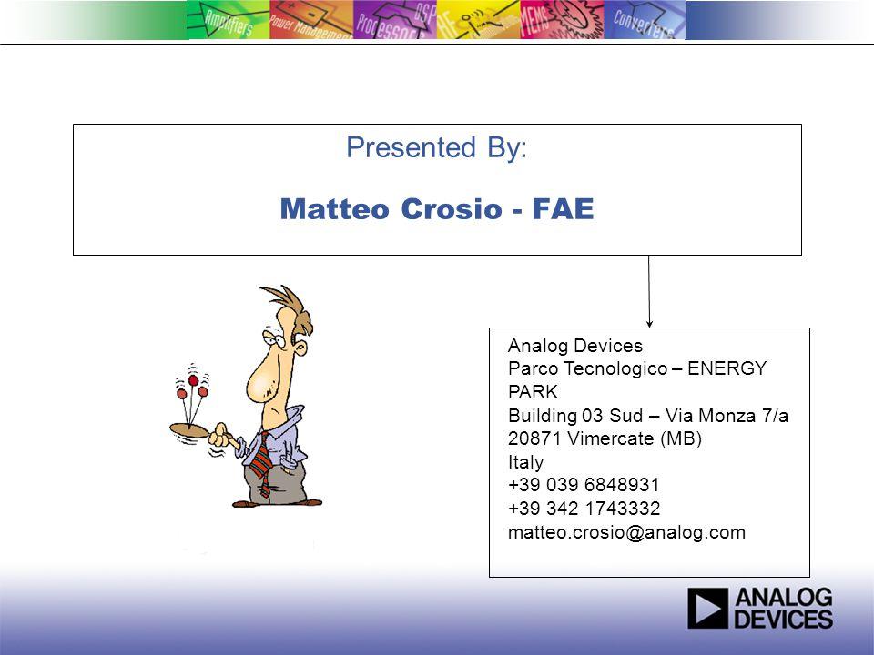 Presented By: Matteo Crosio - FAE