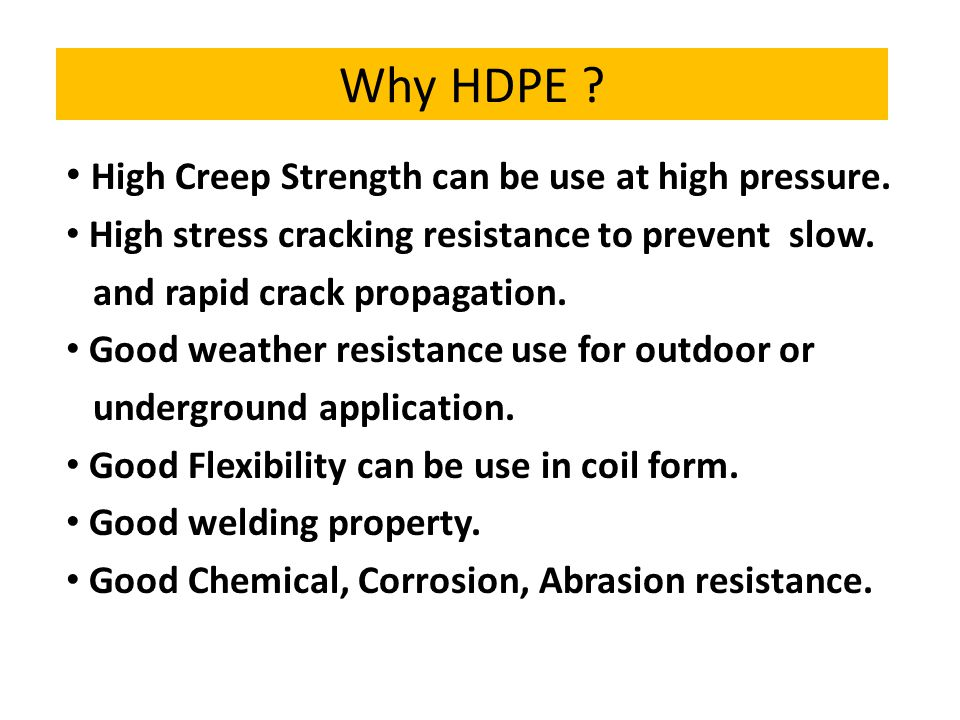 Why HDPE High Creep Strength can be use at high pressure.