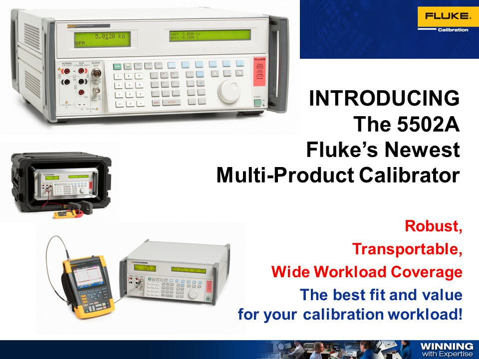 INTRODUCING The 5502A Fluke's Newest Multi-Product Calibrator