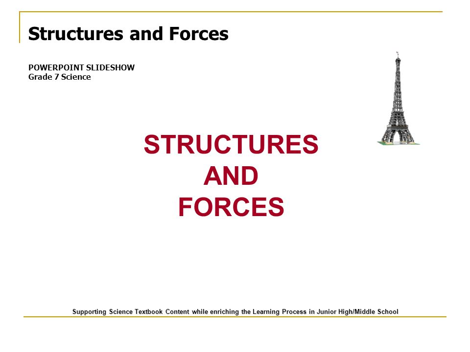 STRUCTURES AND FORCES Structures and Forces POWERPOINT SLIDESHOW