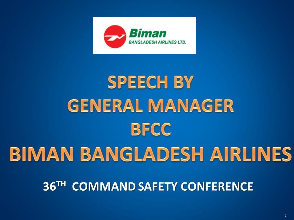 BIMAN BANGLADESH AIRLINES 36TH COMMAND SAFETY CONFERENCE